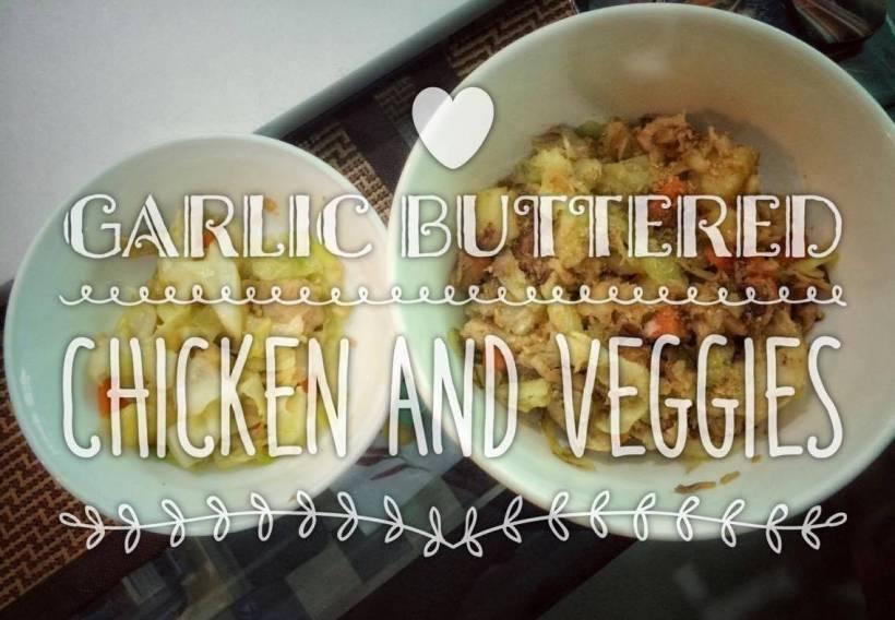 A Lenten Lunch: Garlic Buttered Chicken and Vegetables