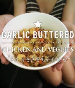 Garlic Buttered Chicken and Vegetables