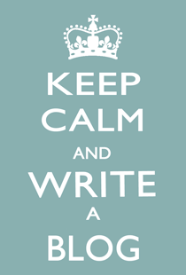 Keep Calm and Write a Blog   Dealing with blogging stress