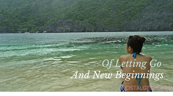 Of Letting Go and New Beginnings